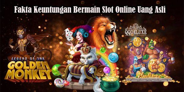 Fakta Keuntungan Bermain Slot Online Uang Asli