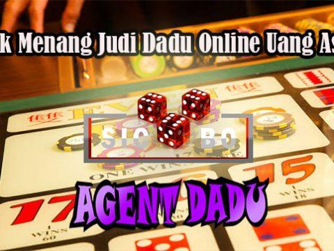 Trik Menang Judi Dadu Online Uang Asli