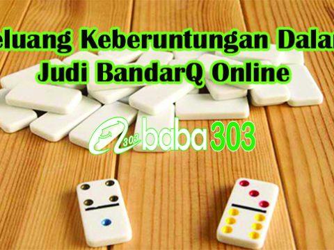 Peluang Keberuntungan Dalam Judi BandarQ Online